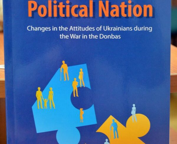 Constructing a Political Nation: Changes in the Attitudes of Ukrainians during the War in the Donbas
